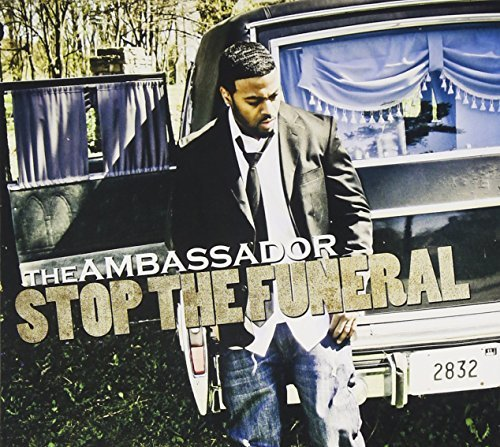 Ambassador Stop The Funeral
