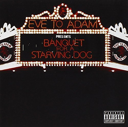 Eve To Adam Banquet For A Starving Dog Explicit Version