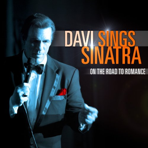 Robert Davi Davi Sings Sinatra On The Roa