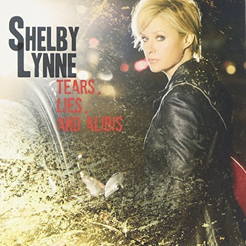 Shelby Lynne Tears Lies & Alibis