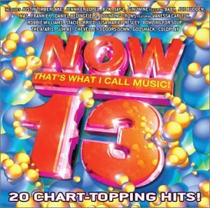 Now That's What I Call Music Vol. 13 Now That's What I Call Timberlake Lopez Jay Z B2k Presley Williams Orrico Ataris