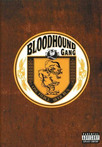 Bloodhound Gang One Fierce Beer Run Explicit Version