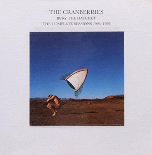 Cranberries Bury The Hatchet Remastered