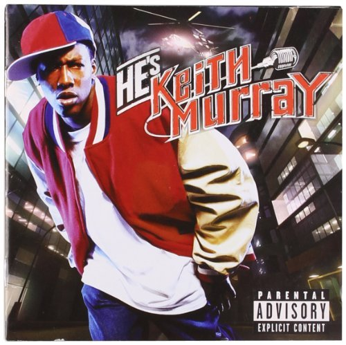 Keith Murray He's Keith Murray Explicit Version
