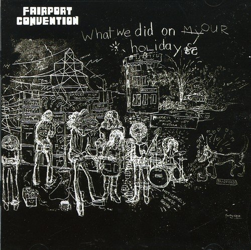 Fairport Convention What We Did On Our Holidays Import Gbr Remastered Incl. Bonus Tracks