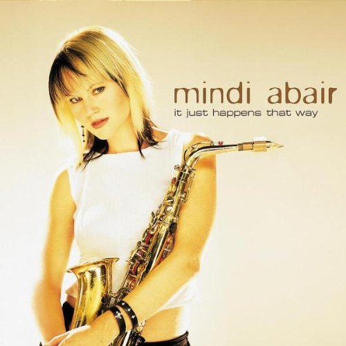 Mindi Abair It Just Happens That Way
