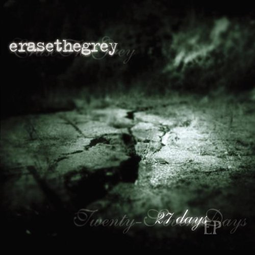 Erase The Grey 27 Days Ep