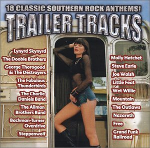Trailer Tracks 18 Classic Sout Trailer Tracks 18 Classic Sout Lynyrd Skynyrd Doobie Brothers Mountain Molly Hatchet Walsh