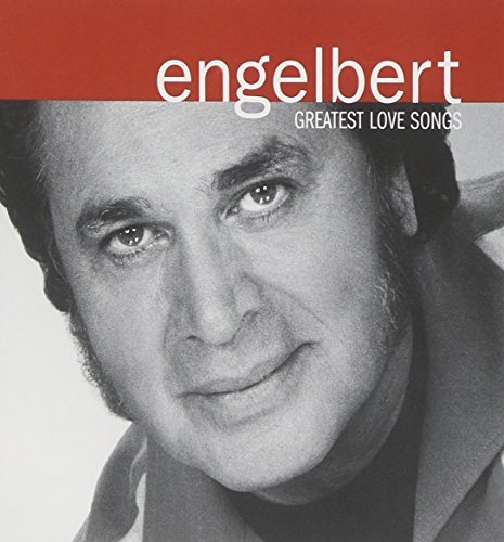 Engelbert Humperdinck Greatest Love Songs