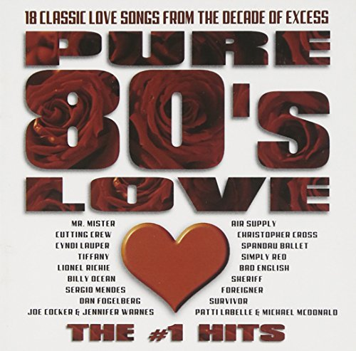 Pure 80's Love #1 Hits Pure 80's Love #1 Hits