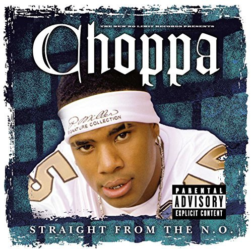 Choppa Straight From The N.O. Explicit Version