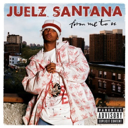 Juelz Santana From Me To U Explicit Version
