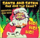 Santa & Satan One & The Sam Santa & Satan One & The Same?