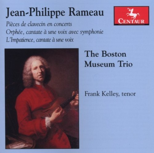 J.P. Rameau Pieces De Clavecin En Concert Kelly Boston Museum Trio