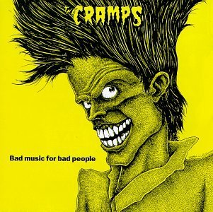 Cramps Bad Music For Bad People
