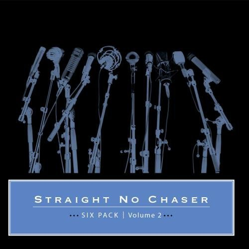 Straight No Chaser Six Pack Volume 2 CD R