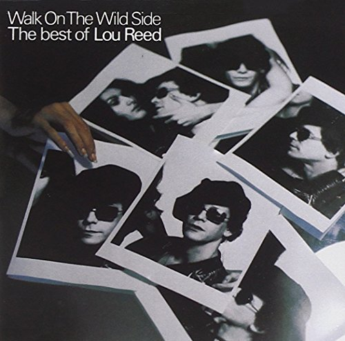 Reed Lou Best Of Walk On The Wild Side