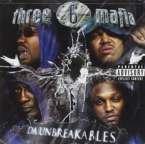 Three 6 Mafia Da Unbreakables Explicit Version