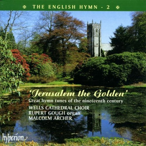 Wells Chathedral Choir & Malco English Hymn V.2 Jerusalem The Gough*rupert (org) Archer Wells Cathedral Choir