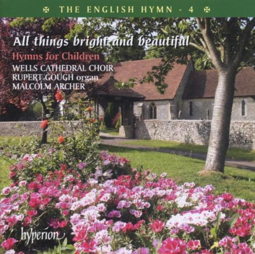 Wells Chathedral Choir & Malco English Hymn V.4 All Things Br Gough*rupert (org) Archer Wells Cathedral Choir