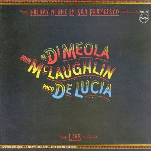 Di Meola Mclaughlin De Lucia Friday Night In San Francisco Import Arg