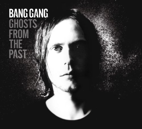 Bang Gang Ghosts From The Past Import Eu