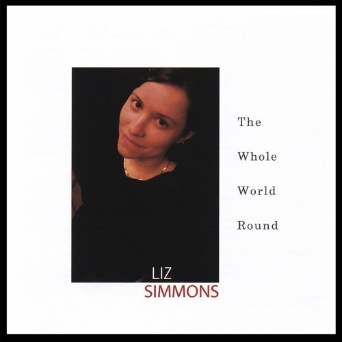 Liz Simmons Whole World Round