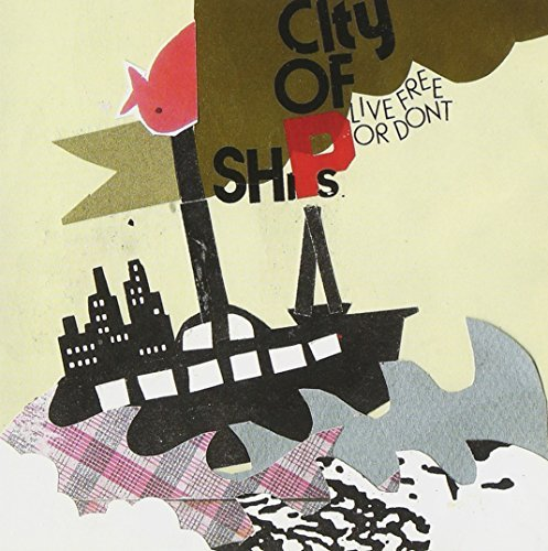 City Of Ships Live Free Or Don't