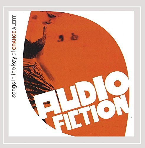 Audio Fiction Songs In The Key Of Orange Alert