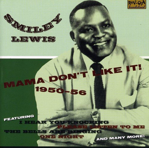 Smiley Lewis Mama Don't Like It 1950 56