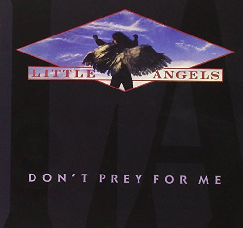 Little Angels Don't Prey For Me Import Gbr