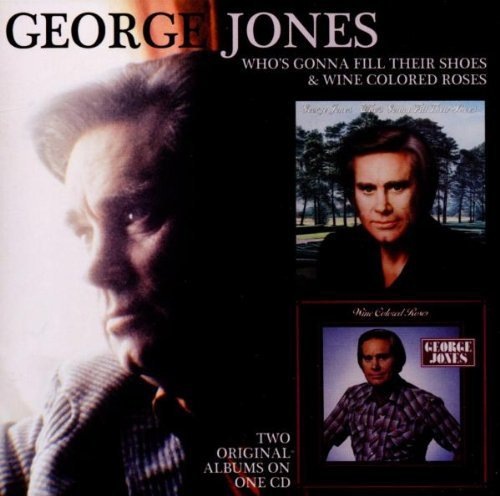 George Jones Who's Gonna Fill Their Shoes W Import Gbr