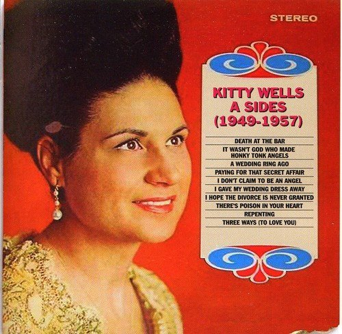 Kitty Wells A Sides 1949 57 Import Gbr
