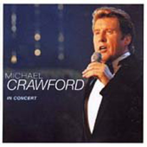 Michael Crawford In Concert Import Gbr