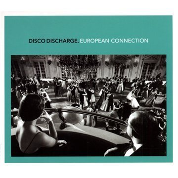 Disco Discharge European Connection Import Gbr 2 CD