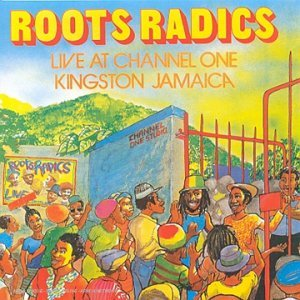 Roots Radics Live At Channel One (all Dub N