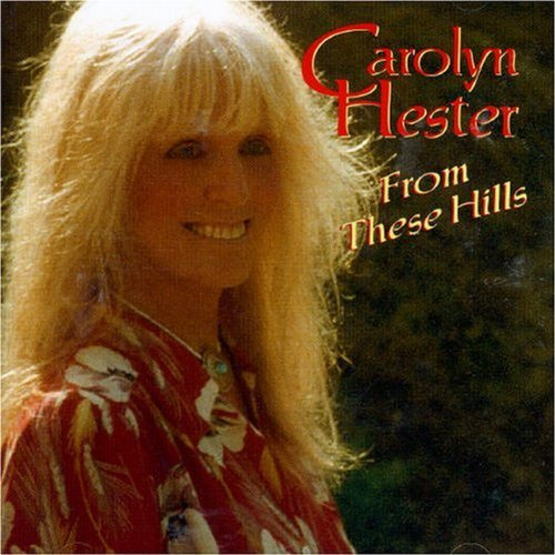 Carolyn Hester From These Hills