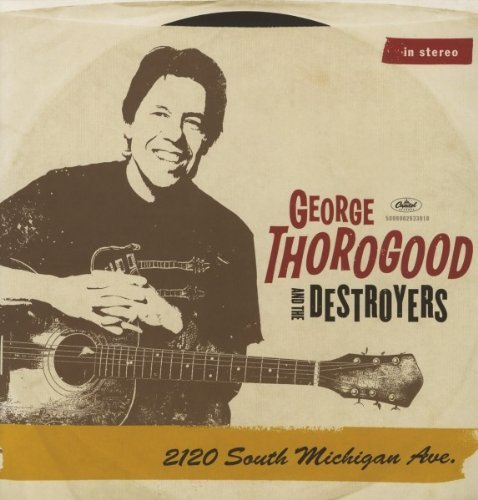 George & Destroyers Thorogood 2120 South Michigan Avenue 2 Lp