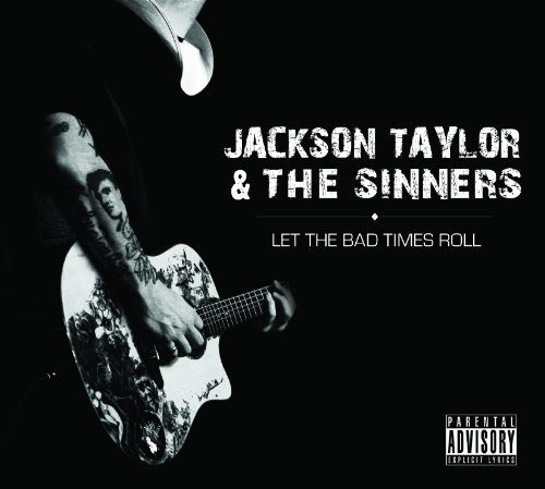 Jackson & The Sinners Taylor Let The Bad Times Roll