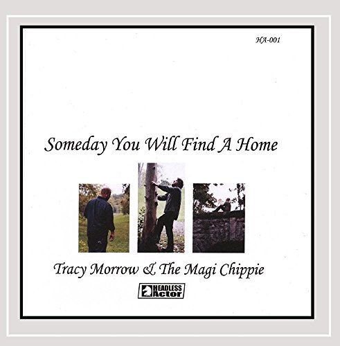 Tracy & The Magi Chippi Morrow Someday You Will Find A Home