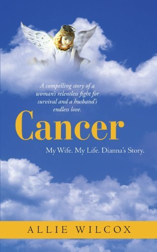 Allie Wilcox Cancer My Wife. My Life. Dianna's Story.