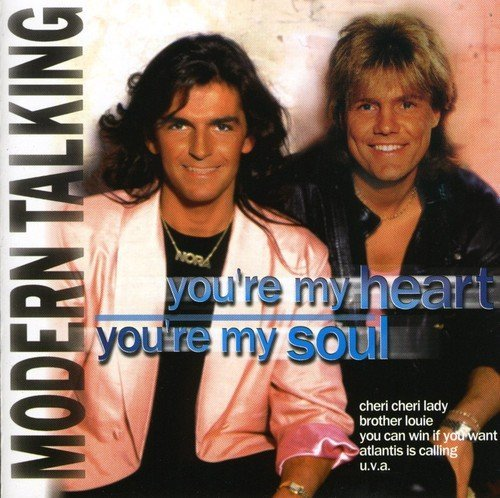 Modern Talking You' Re My Heart You' Re My So