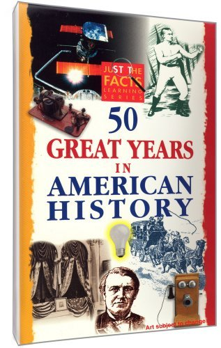 50 Great Years In American His Just The Facts Nr
