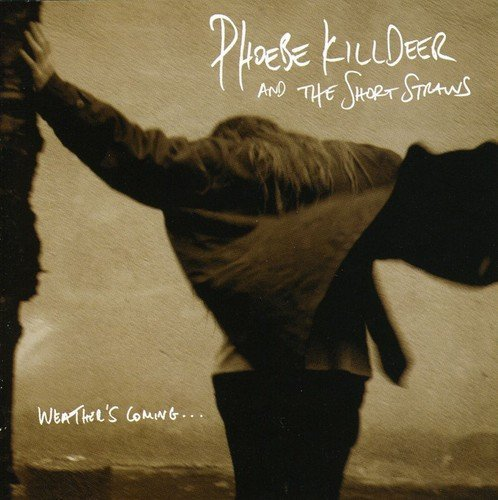 Phoebe & The Short St Killdeer Weather's Coming Import Eu