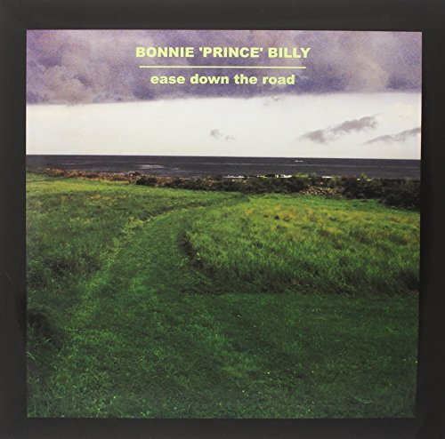 Bonnie Prince Billy Ease Down Road