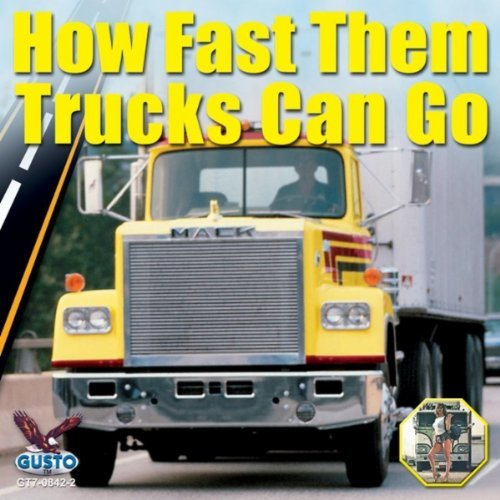 How Fast Them Trucks Can G0 How Fast Them Trucks Can G0