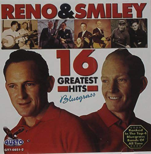 Reno & Smiley 16 Greatest Hits