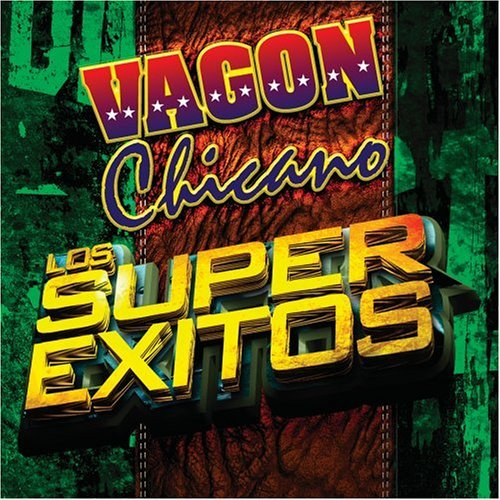 Vagon Chicano Super Exitos Los