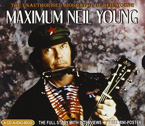 Neil Young Maximum Neil Young