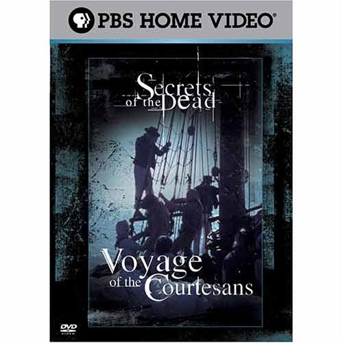 Secrets Of The Dead Voyage Of The Courtesans Nr